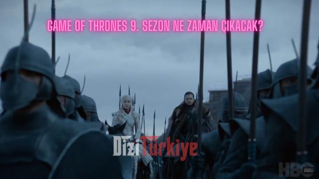 Game Of Thrones 9. Sezon Ne Zaman Çıkacak