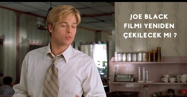 Joe Black Filmi Yeniden Çekilecek mi