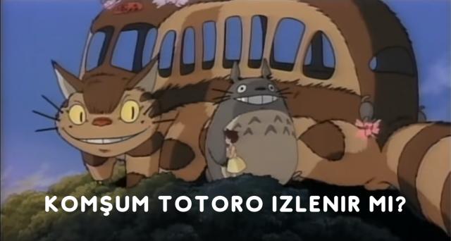 Komşum Totoro izlenir mi